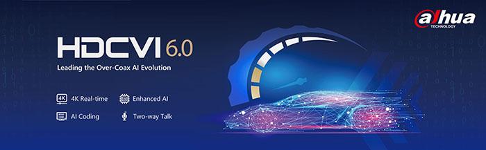 داهوا تکنولوژی، فناوری HDCVI 6.0 را معرفی کرد